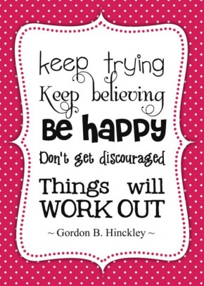 Keep-Trying-Keep-Believing-Be-Happy-Don-290x406